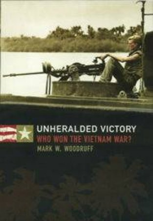 Unheralded Victory: The ANZ Troops by Mark Woodruff