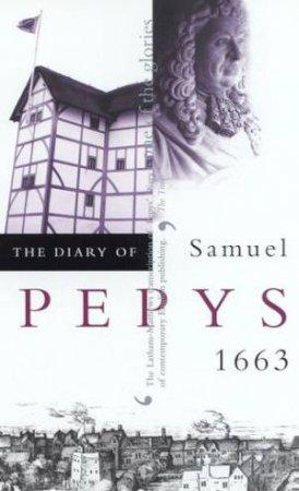 The Diary Of Samuel Pepys Volume 04 - 1663 by Robert Latham & William Matthews