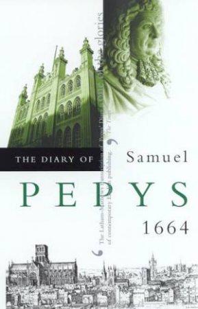 The Diary Of Samuel Pepys Volume 05 - 1664 by Samuel Pepys