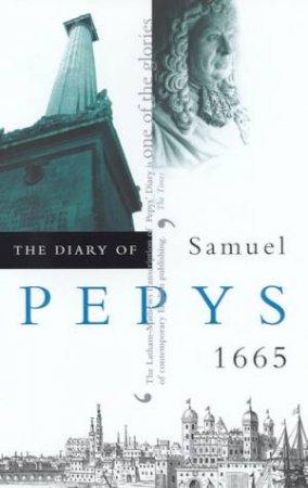 The Diary Of Samuel Pepys Volume 06 - 1665 by Samuel Pepys