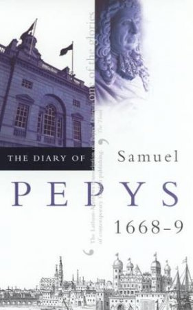 The Diary Of Samuel Pepys Volume 09 - 1668-69 by Robert Latham & William Matthews