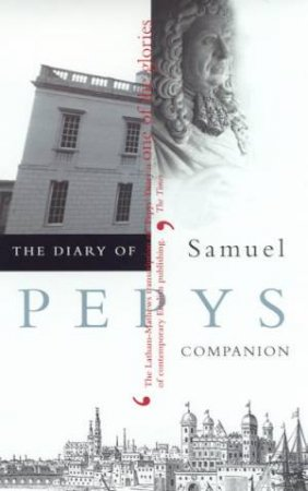 The Diary Of Samuel Pepys Volume 10 - Companion by Robert Latham
