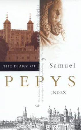 The Diary Of Samuel Pepys Volume 11 - Index by Robert Latham