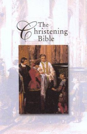 The Christening Bible - KJV Edition  (White Imitation Leather) - Compact by Various