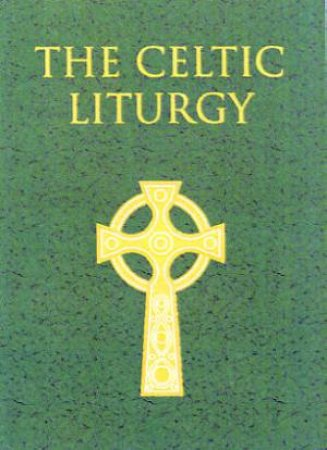 The Celtic Liturgy by Pat Robson