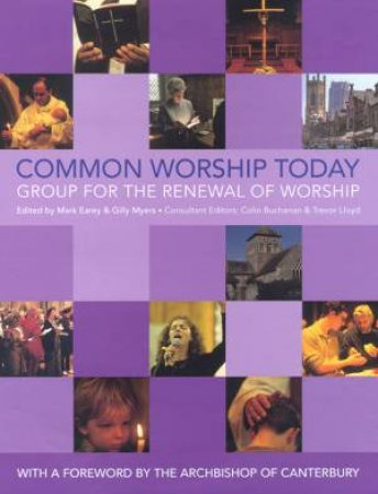 Common Worship Today by Mark Earey & Gilly Myers