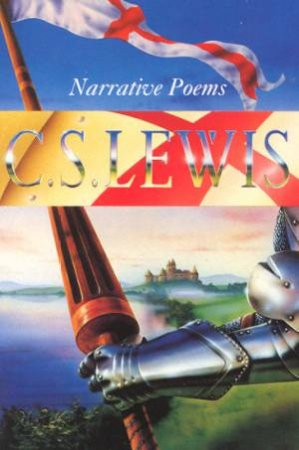 Narrative Poems by C S Lewis