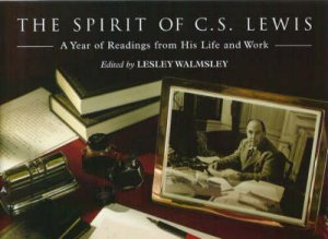 The Spirit Of C S Lewis by C.S. Lewis