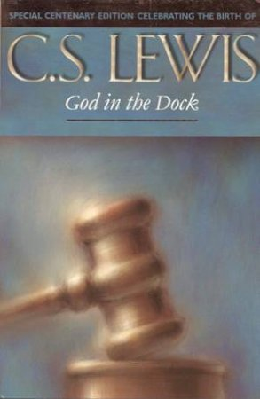 God In The Dock by C S Lewis