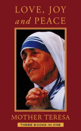 Love Joy Peace by Mother Teresa