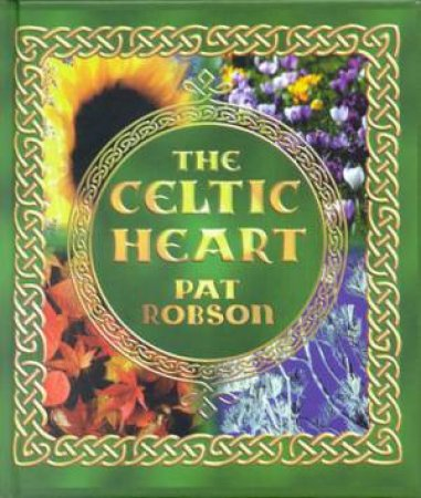 The Celtic Heart by Pat Robson