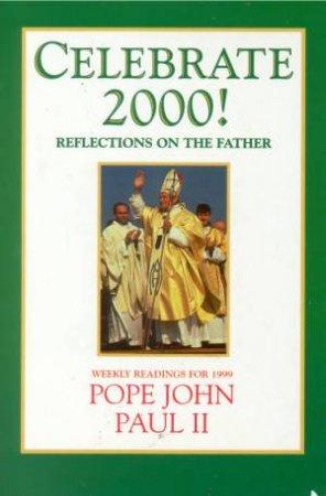 Celebrate 2000 by Pope John Paul II