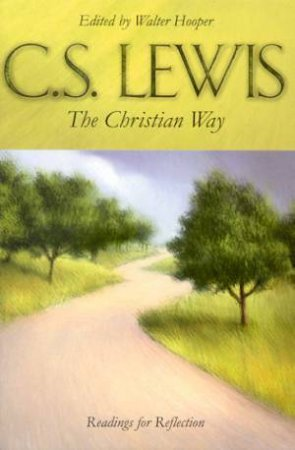 The Christian Way by C S  Lewis