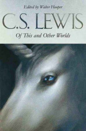 Of This And Other Worlds by C S  Lewis