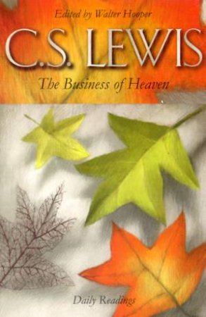 The Business Of Heaven by C S Lewis