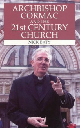 Archbishop Cormac And The 21st Century Church by Nick Baty