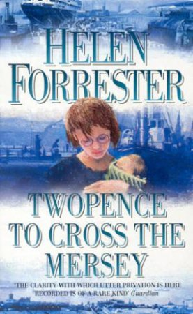 Twopence To Cross The Mersey by Helen Forrester