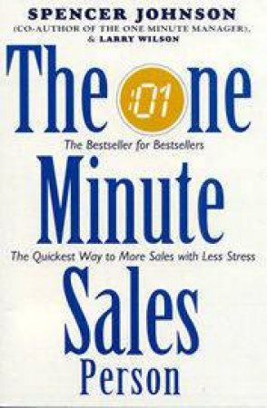 The One Minute Sales Person by S Johnson & L Wilson