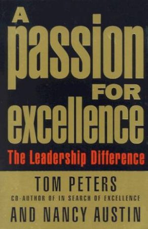 A Passion For Excellence by Tom Peters & Nancy Austin