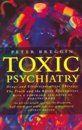Toxic Psychiatry by Peter Breggin
