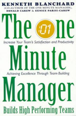 The One Minute Manager Builds High Performing Teams by K Blanchard & D Crew & E Parisi-Carew