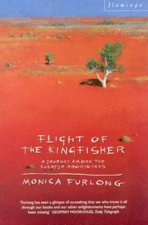 Flight Of The Kingfisher by Monica Furlong