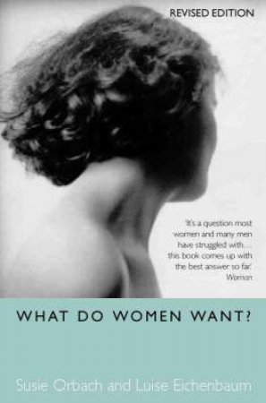 What Do Women Want? by Susan Orbach & Luise Eichenbaum