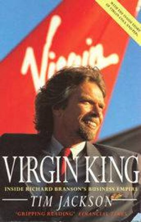 Richard Branson: Virgin King by Tim Jackson