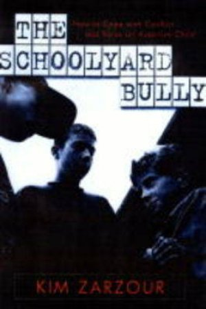 The School Yard Bully by Kim Zarzour