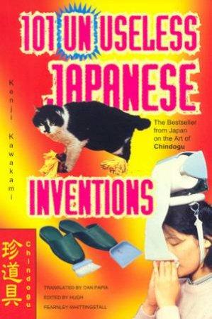 101 Unuseless Japanese Inventions by Kenji Kawakami