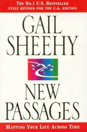New Passages: Mapping Your Life Across Time by Gail Sheehy