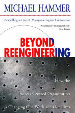Beyond Re-engineering by Michael Hammer