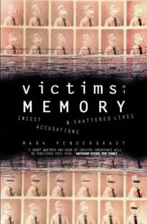Victims Of Memory by Mark Pendergrast