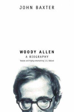 Woody Allen by John Baxter