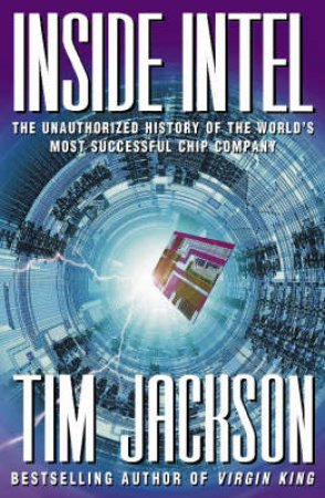 Inside Intel by Tim Jackson