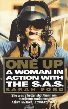 One Up: A Woman In Action In The SAS by Sarah Ford