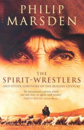 The Spirit-Wrestlers by Philip Marsden