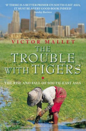 The Trouble With Tigers by Victor Mallet