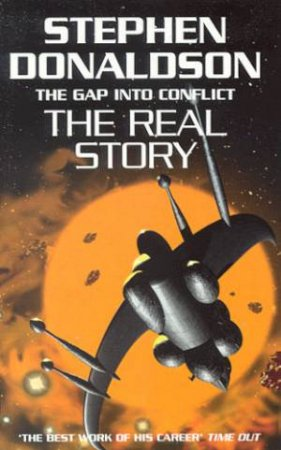 The Gap Into Conflict - The Real Story by Stephen Donaldson