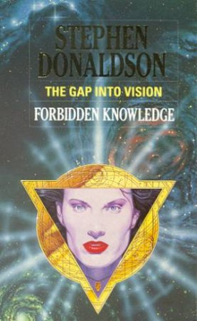 The Gap Into Vision - Forbidden Knowledge by Stephen Donaldson
