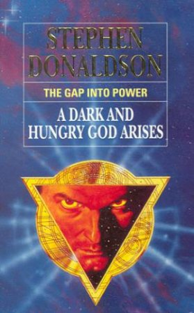 The Gap Into Power - A Dark And  Hungry God Arises by Stephen Donaldson