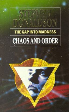The Gap Into Madness - Chaos And Order by Stephen Donaldson