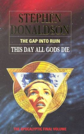 The Gap Into Ruin  -This Day All Gods Die by Stephen Donaldson