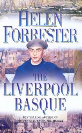 The Liverpool Basque by Helen Forrester