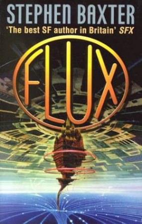 Xeelee Sequence: Flux by Stephen Baxter