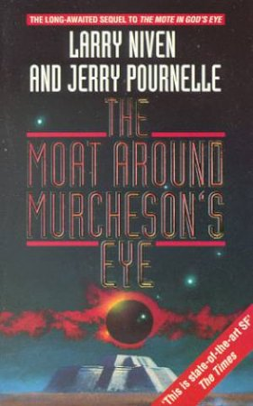 The Moat Around Murcheson's Eye by Larry Niven & Jerry Pournelle