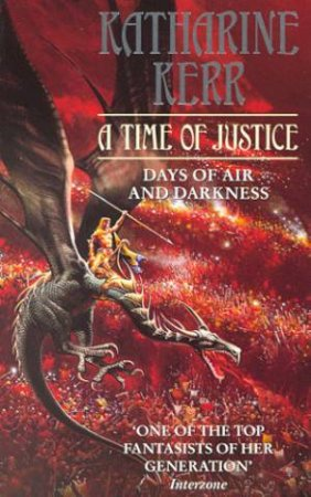 A Time Of Justice by Katharine Kerr