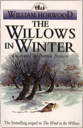 Tales Of The Willows: The Willows In Winter by William Horwood