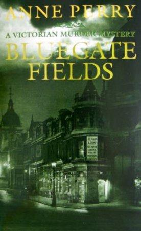 An Inspector Pitt Novel: Bluegate Fields by Anne Perry