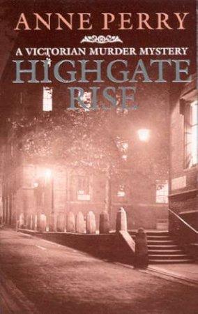 An Inspector Pitt Novel: Highgate Rise by Anne Perry